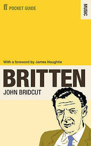 The Faber Pocket Guide to Britten, John Bridcut, Paperback, New