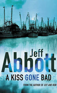 A-Kiss-Gone-Bad-by-Jeff-Abbott-Paperback-2005