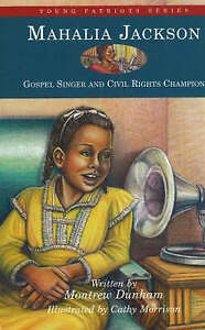 Mahalia Jackson: Gospel Singer and Civil Rights Champion by Cathy Morrison,...