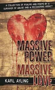 Massive Power Massive Love by Ayling, Karl -Paperback