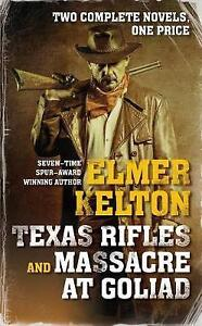 NEW Texas Rifles and Massacre at Goliad by Elmer Kelton
