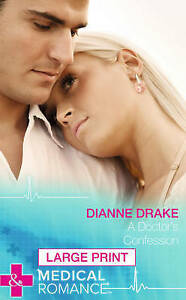 """VERY GOOD"" Dianne Drake, A Doctor's Confession (Deep South Docs - Book 2) (Larg"