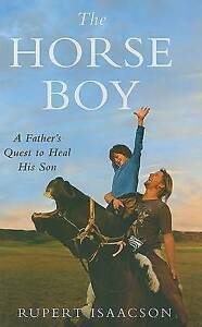 """""""VERY GOOD"""" Isaacson, Rupert, The Horse Boy: A Father's Quest to Heal His Son (B"""