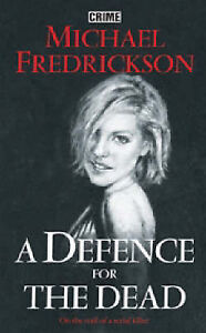 ADefence-for-the-Dead-by-Fredrickson-Michael-Author-ON-Oct-31-2005-Hardbac