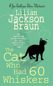 Jackson Braun, Lilian, The Cat Who Had 60 Whiskers (The Cat Who… Mysteries, Book
