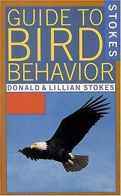 Stokes Guide to Bird Behavior by Donald W. Stokes; Lillian Q. Stokes