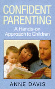 Confident-Parenting-A-Hands-on-Approach-to-Children-by-Anne-Davis-Hardback