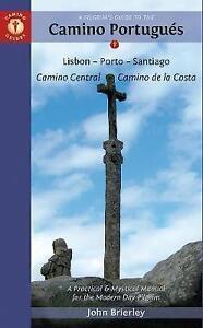 A Pilgrim's Guide to the Camino Portugues: Lisboa, Porto, Santiago John Brierley