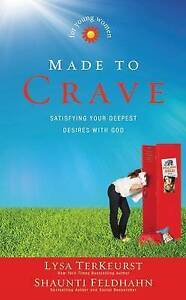 Made to Crave for Young Women: Satisfying Your Deepest Desires with God by...