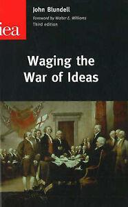 Waging the War of Ideas, John Blundell
