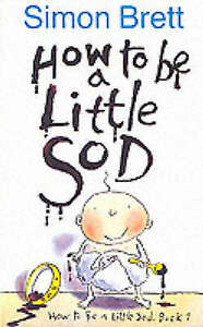 How to be a Little Sod by Simon Brett (Paperback, 1999)
