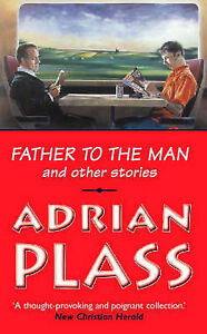 Good, Father to the Man, Plass, Adrian, Book