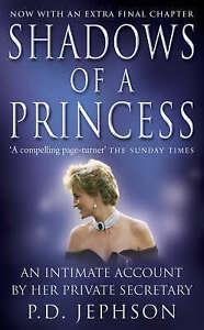 Shadows of a Princess: Diana, Princess of Wales 1987-1996 - An Intimate Account