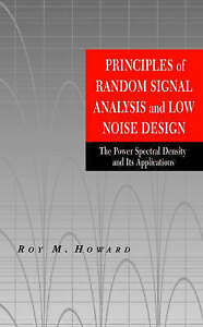 Principles of Random Signal Analysis and Low Noise Design, Roy M. Howard