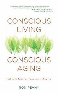 Conscious-Living-Conscious-Aging-Embrace-and-Savor-Your-Next-Chapter-by