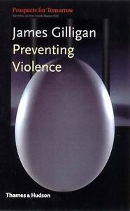 Prospects-for-Tomorrow-Preventing-Violence-by-James-Gilligan-2001-Paperback
