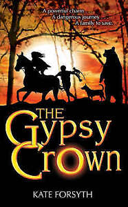 Forsyth, Kate, The Gypsy Crown, Very Good Book