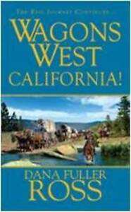 Dana Fuller Ross, Wagons West: California, Very Good Book