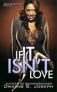 NEW If It Isn't Love (Urban Books) by Dwayne S. Joseph