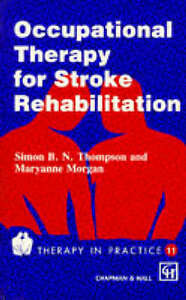 Occupational Therapy for Stroke Rehabilitation (Therapy in Practice-ExLibrary