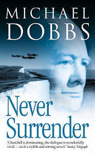 Never Surrender by Michael Dobbs (Paperback, 2004)