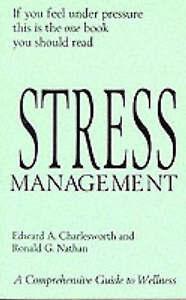 """VERY GOOD"" Stress Management: A Comprehensive Guide to Wellness, Ronald G. Nath"
