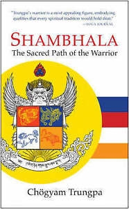 NEW Shambhala: The Sacred Path of the Warrior by Chogyam Trungpa