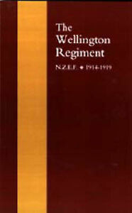 Wellington Regiment: N.Z.E.F 1914-1918 by J.S. Hanna (Paperback, 2003)