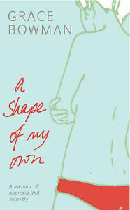 A-Shape-of-My-Own-A-Memoir-of-Anorexia-and-Recovery-Good-Condition-Book-Bowma