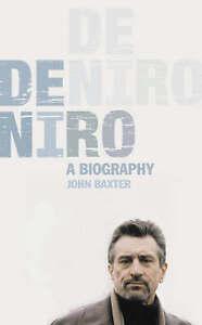 De Niro: A Biography by John Baxter (Hardback, 2002)