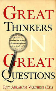 Great Thinkers on Great Questions by Roy Abraham Varghese (Paperback, 2009)