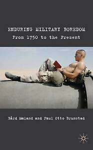 Enduring Military Boredom: From 1750 to the Present, New, Brunstad, Paul Otto, M