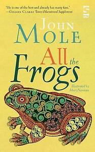 All the Frogs by Mole, John -Paperback