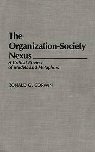 The Organization-Society Nexus: A Critical Review of Models and Metaphors (Contr