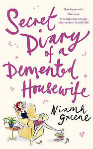 Secret Diary of a Demented Housewife Niamh Greene - Croydon, United Kingdom - Secret Diary of a Demented Housewife Niamh Greene - Croydon, United Kingdom
