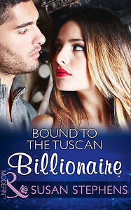 Stephens, Susan, Bound To The Tuscan Billionaire (One Night With Consequences, B