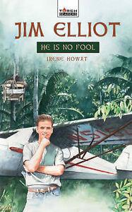 Jim-Elliot-He-is-No-Fool-TorchBearers-Irene-Howat-Used-Good-Book