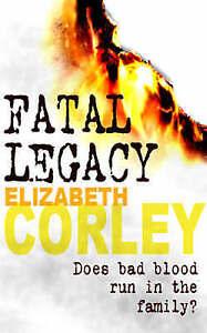 Fatal Legacy by Elizabeth Corley (Paperback, 2008) New Book