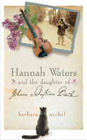 Hannah Waters and the Daughter of Bach WANTED