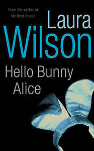 Wilson, Laura, Hello Bunny Alice, Very Good Book