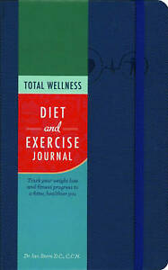 Total Wellness Diet and Exercise Journal: Track Your Weight Loss  by Stern, Ian