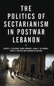 Salloukh-The Politics Of Sectarianism In Pos  BOOK NEW