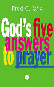 Good, God's Five Answers to Prayer, Crix, Fred C., Book