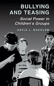 Bullying and Teasing: Social Power in Children's Groups-ExLibrary