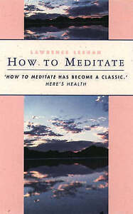 How to Meditate: A Guide to Self Discovery, LeShan, Lawrence, Good Book