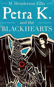 Petra K and the Blackhearts, Ellis, M. Henderson, Very Good Book