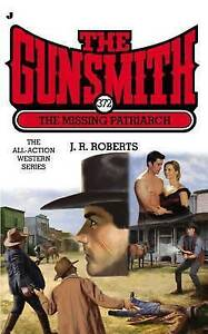 NEW The Gunsmith #372: The Missing Patriarch (Gunsmith, The) by J. R. Roberts