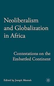Neoliberalism and Globalization in Africa: Contestations on the Embattled Contin
