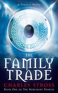Charles Stross  The Family Trade (Merchant Princes 1) Book