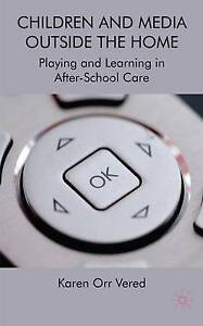 Children and Media Outside the Home: Playing and Learning in After-school Care,